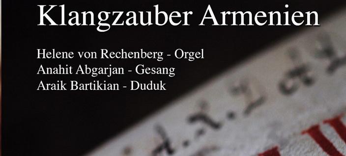NEU – Klangzauber Armenien – Orgel, Gesang, Duduk