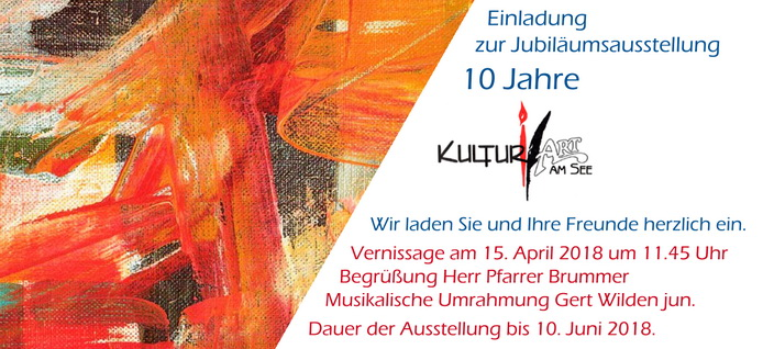KulturArt am See – Jubiläumsausstellung ab 15.04.2018